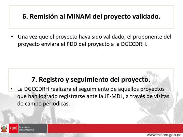 6. Remisión al MINAM del proyecto validado.