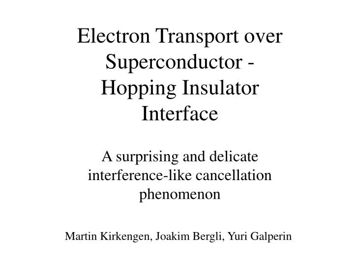 Electron transport over superconductor hopping insulator interface