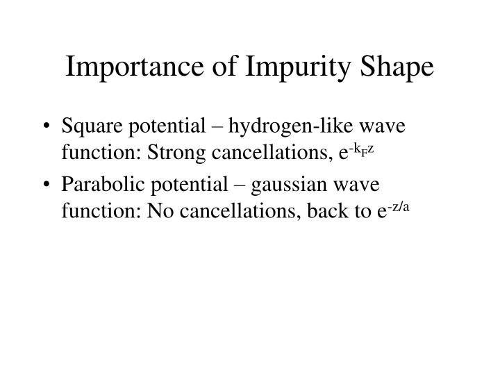 Importance of Impurity Shape