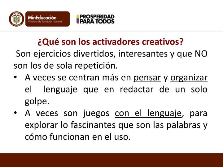 ¿Qué son los activadores creativos?