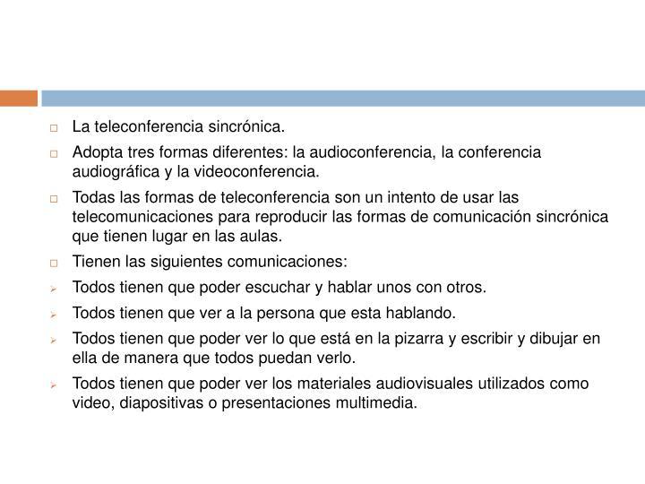 La teleconferencia sincrónica.