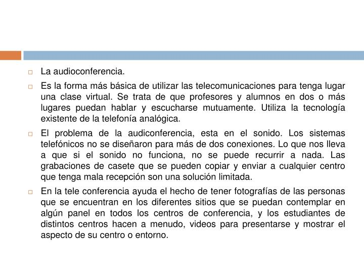 La audioconferencia.