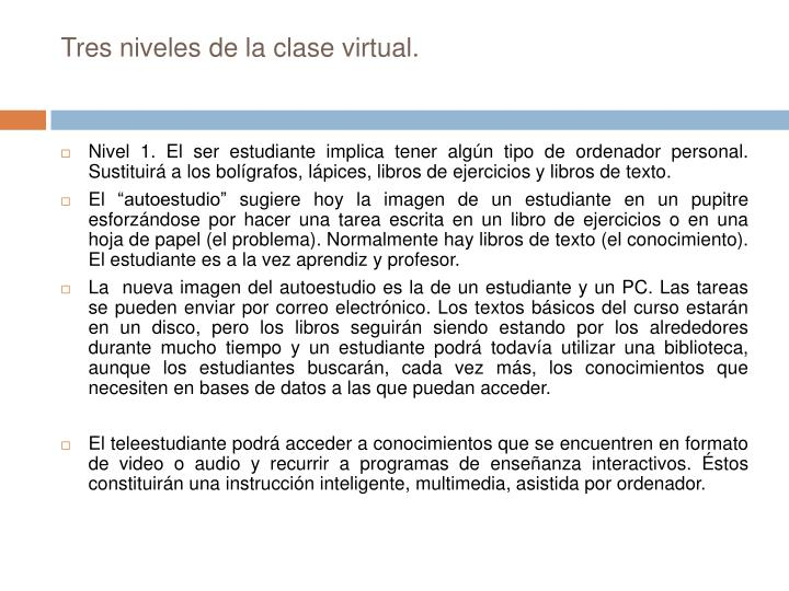 Tres niveles de la clase virtual.