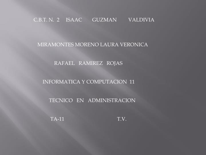 C.B.T. N.  2     ISAAC        GUZMAN         VALDIVIA