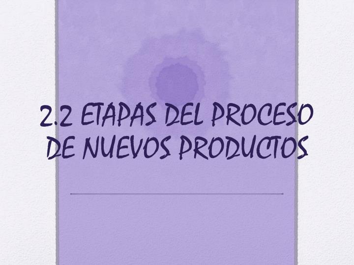 2.2 ETAPAS DEL PROCESO DE NUEVOS PRODUCTOS