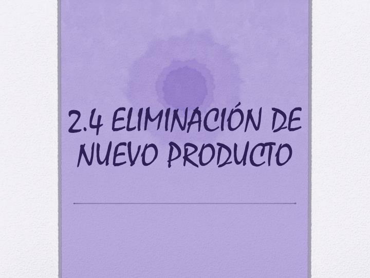 2.4 ELIMINACIÓN DE