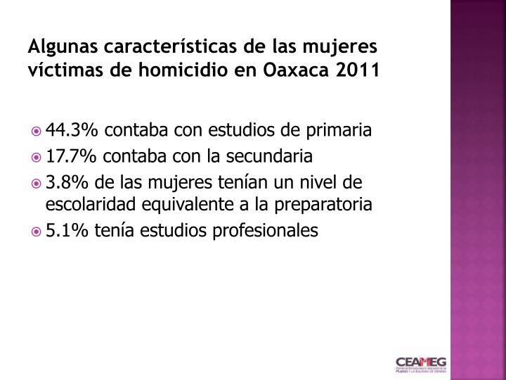 Algunas características de las mujeres víctimas de homicidio en Oaxaca 2011