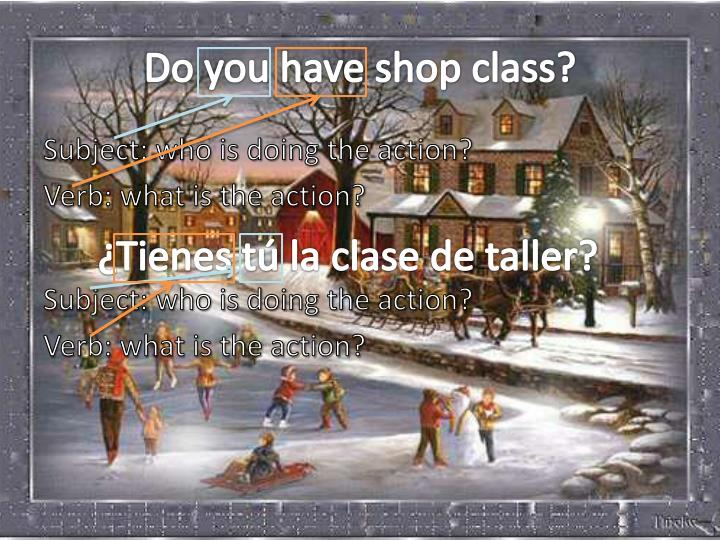 Do you have shop class?