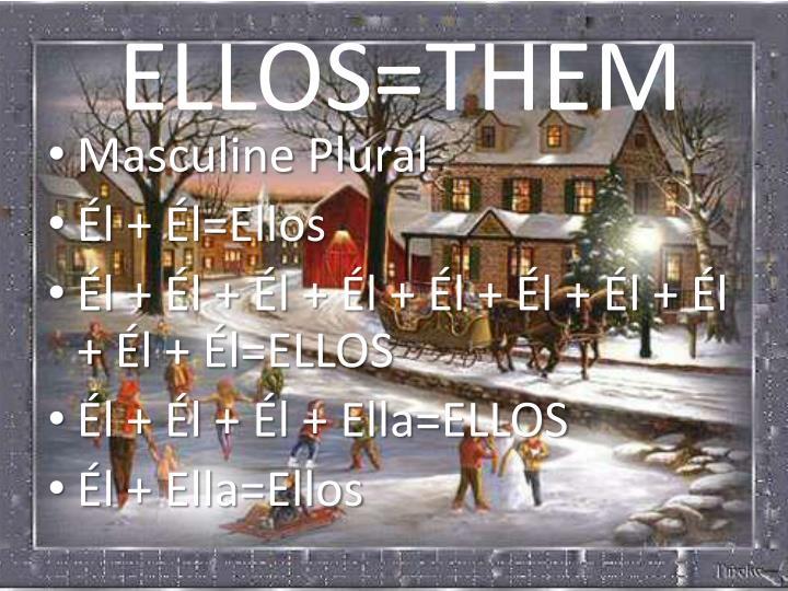 ELLOS=THEM