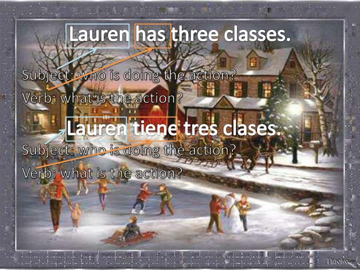 Lauren has three classes.