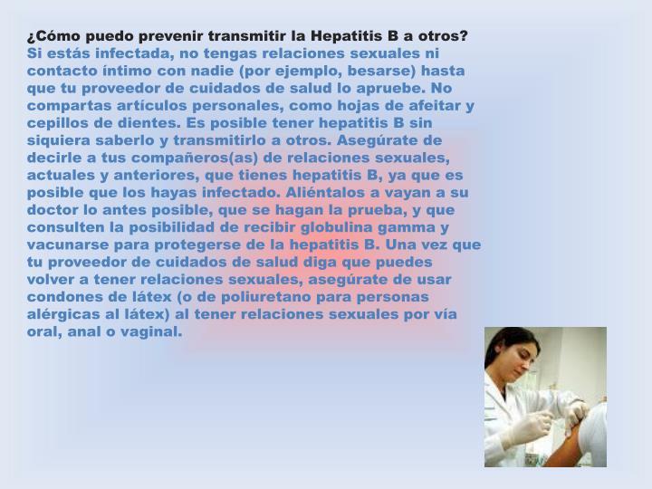 ¿Cómo puedo prevenir transmitir la Hepatitis B a otros?