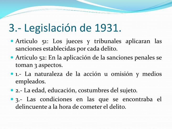 3.- Legislacin de 1931.