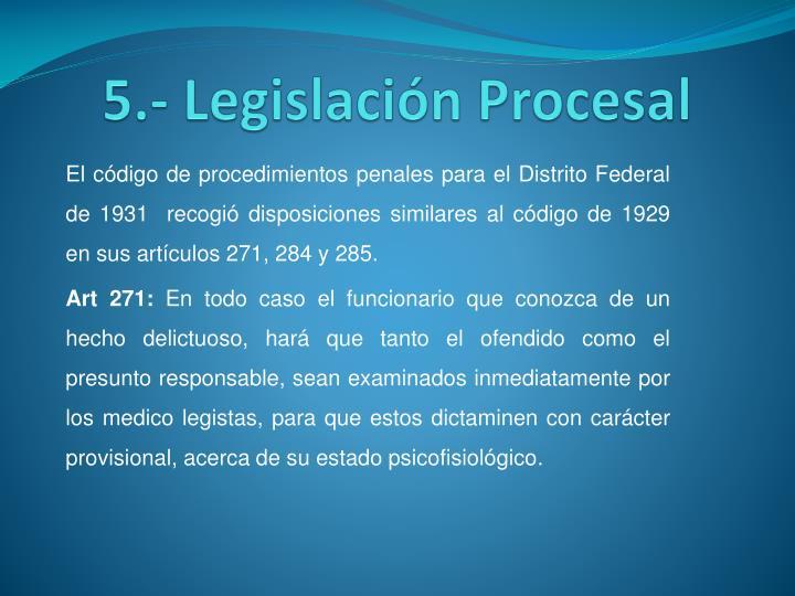 5.- Legislacin Procesal