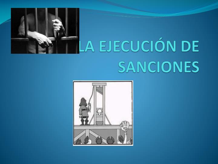 6.- 6.-LA EJECUCIN DE SANCIONES