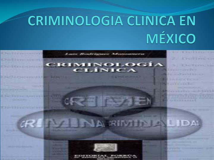 Criminologia clinica en m xico
