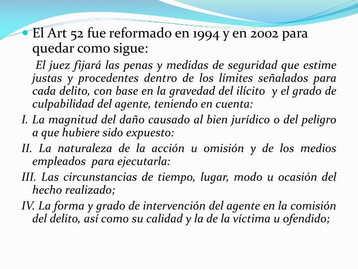 El Art 52 fue reformado en 1994 y en 2002 para quedar como sigue: