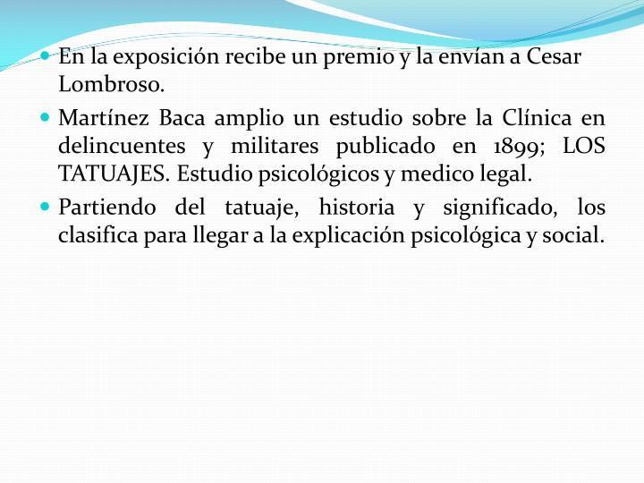 En la exposicin recibe un premio y la envan a Cesar Lombroso.
