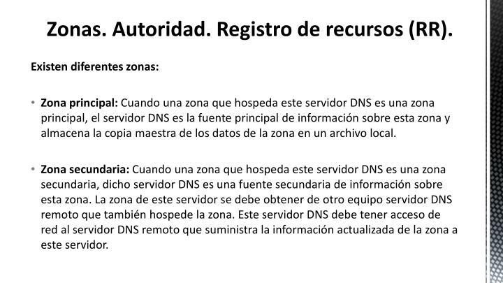 Zonas. Autoridad. Registro de recursos (RR).