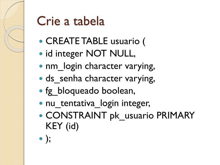 Crie a tabela