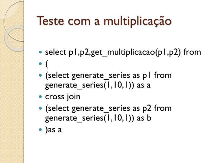 Teste com a multiplicação