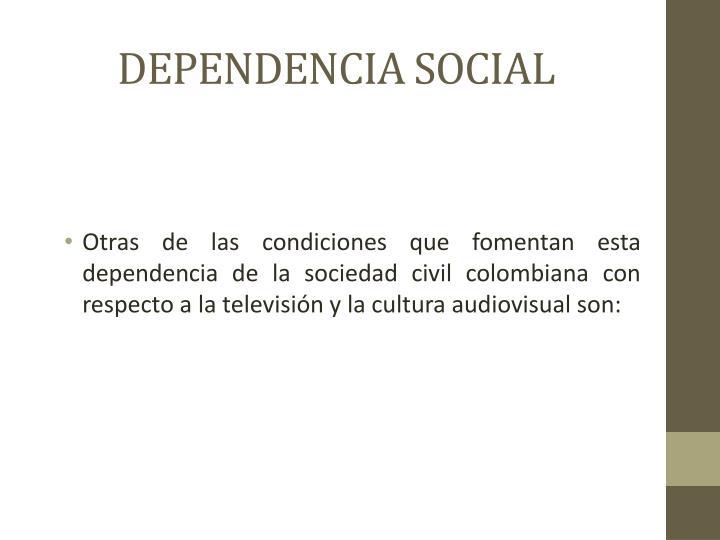 DEPENDENCIA SOCIAL