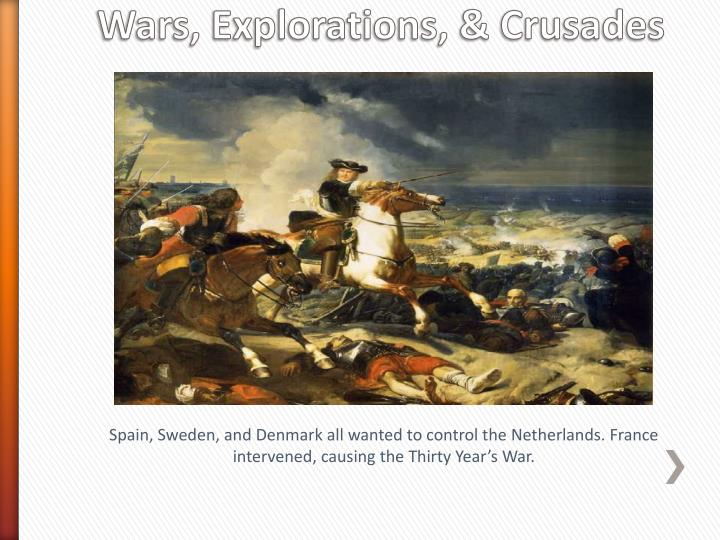 Wars, Explorations, & Crusades