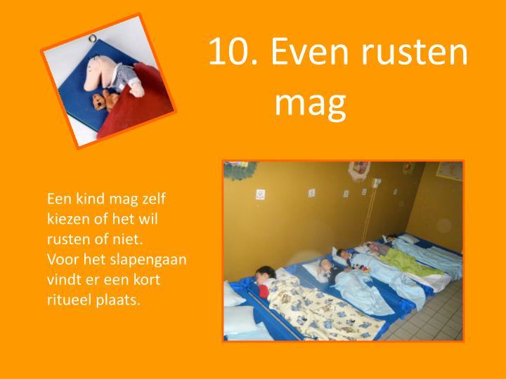 10. Even rusten