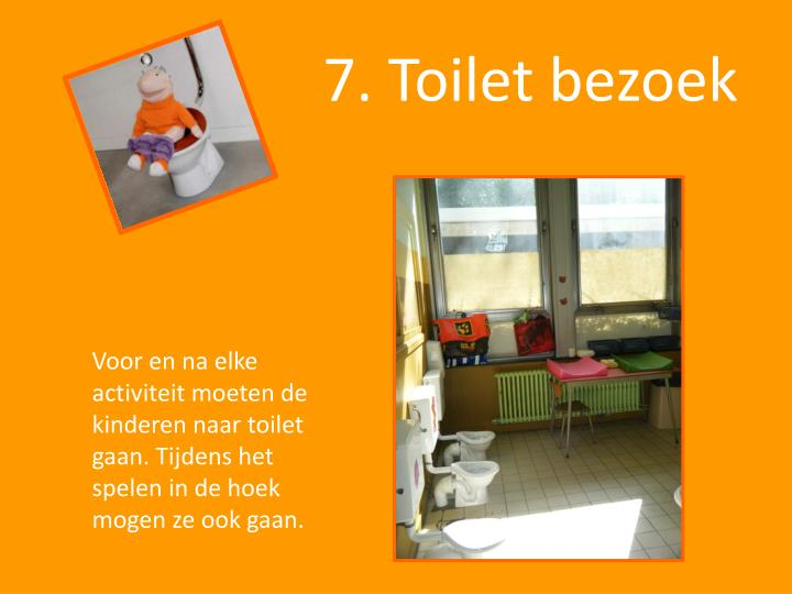 7. Toilet bezoek