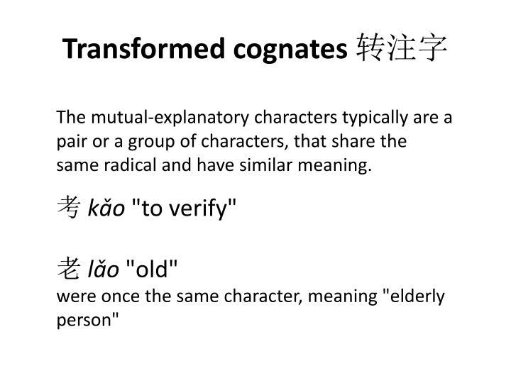 Transformed cognates