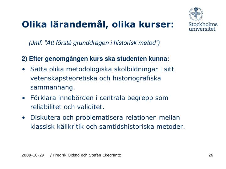 """(Jmf: """"Att förstå grunddragen i historisk metod"""")"""