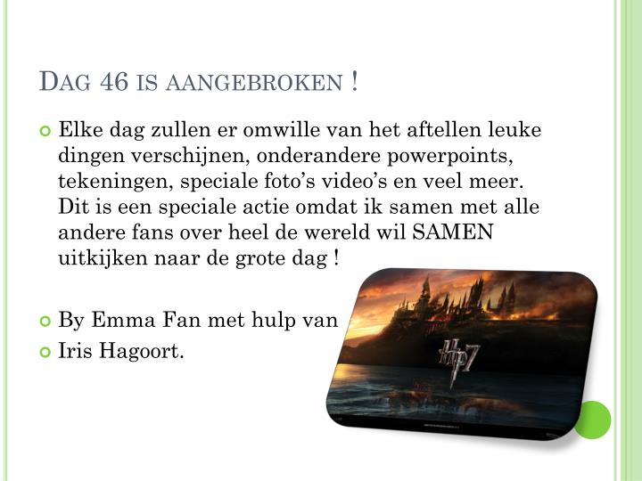 Dag 46 is aangebroken !