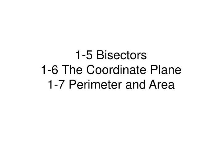 1 5 bisectors 1 6 the coordinate plane 1 7 perimeter and area