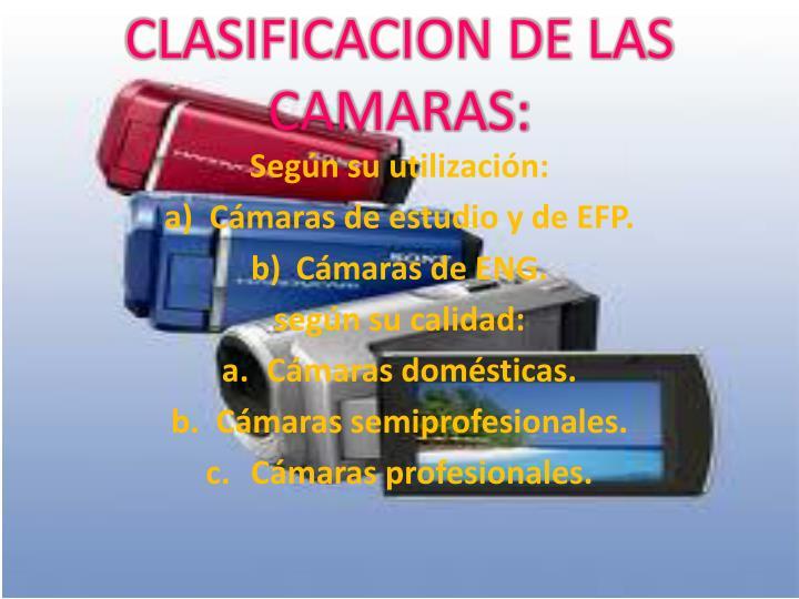 CLASIFICACION DE LAS CAMARAS: