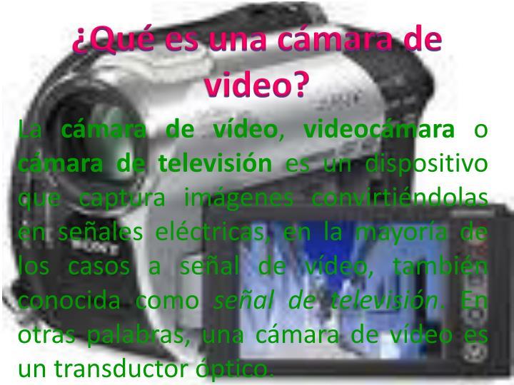 ¿Qué es una cámara de video?