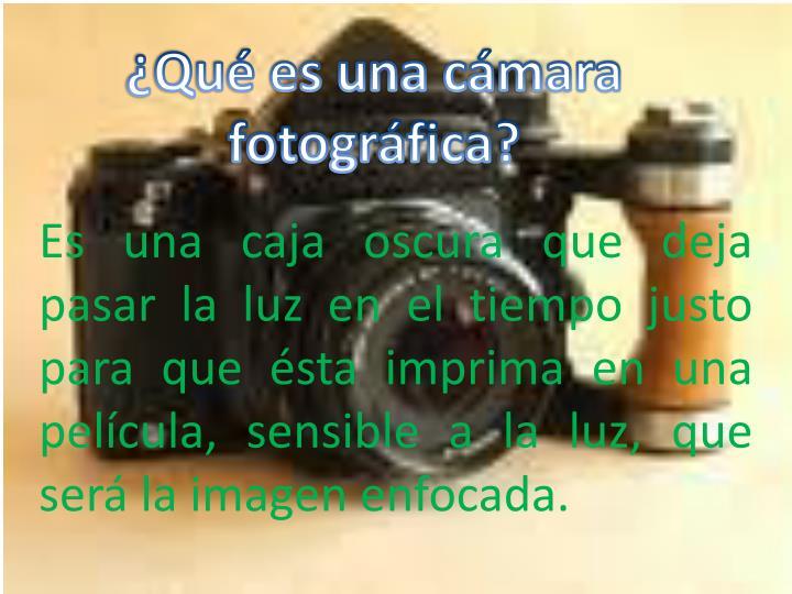 ¿Qué es una cámara fotográfica?