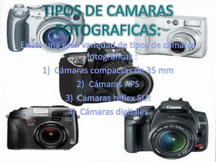 TIPOS DE CAMARAS FOTOGRAFICAS: