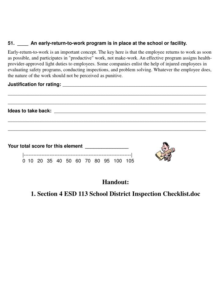 51.  ____  An early-return-to-work program is in place at the school or facility.