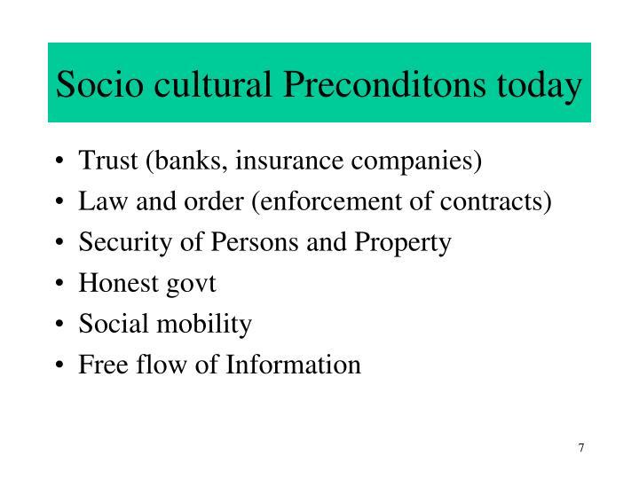 Socio cultural Preconditons today
