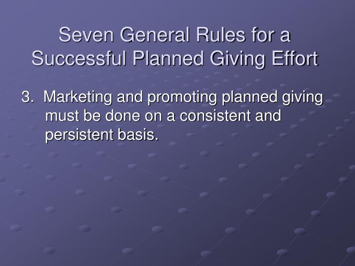 Seven General Rules for a Successful Planned Giving Effort