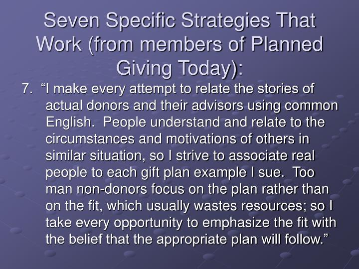 Seven Specific Strategies That Work (from members of Planned Giving Today):