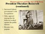 president theodore roosevelt continued