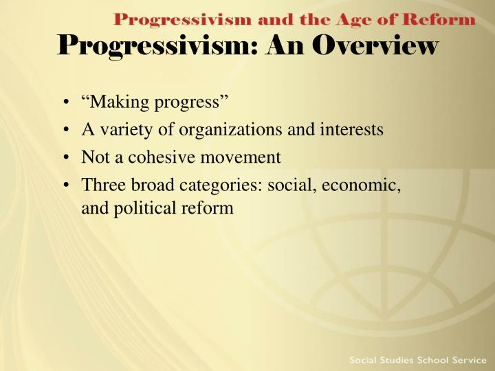 Progressivism: An Overview