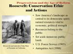 roosevelt conservation ethic and actions