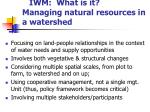 iwm what is it managing natural resources in a watershed