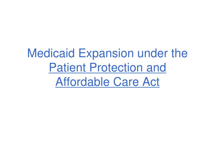 Medicaid Expansion under the