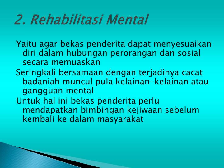 2. Rehabilitasi Mental