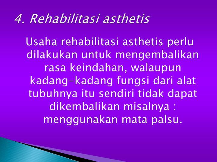 4. Rehabilitasi asthetis