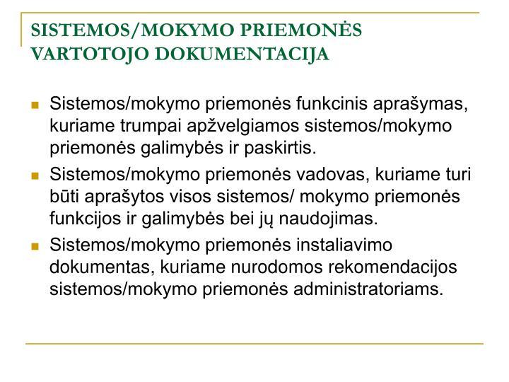 SISTEMOS/MOKYMO PRIEMONĖS VARTOTOJO DOKUMENTACIJA
