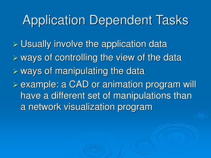 Application Dependent Tasks