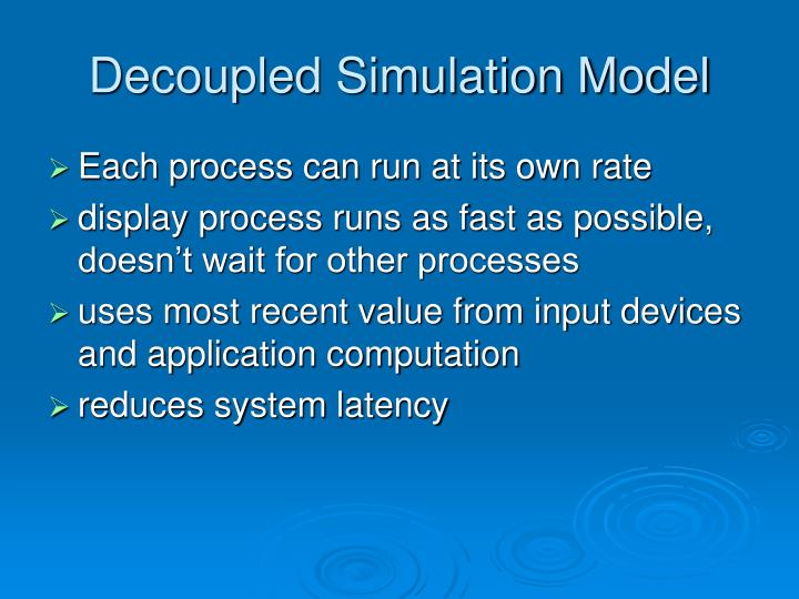 Decoupled Simulation Model